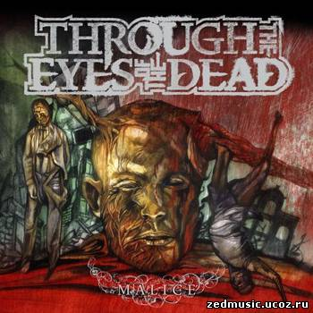 скачать Throught The Eyes Of The Dead - Malice (2007) бесплатно