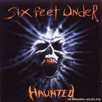 скачать Six Feet Under - Haunted (1995) бесплатно