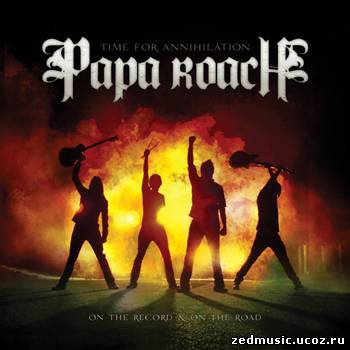 скачать Papa Roach - Time For Annihilation (2010) бесплатно