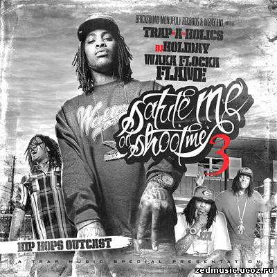 скачать Waka Flocka Flame - Salute Me Or Shoot Me 3 (2011) бесплатно