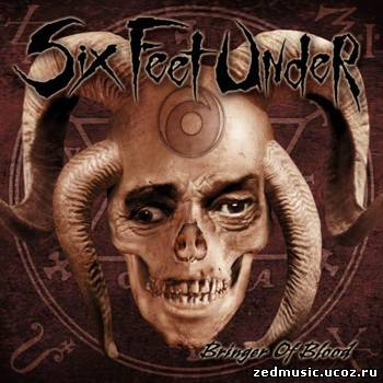 скачать Six Feet Under - Bringer Of Blood (2003) бесплатно