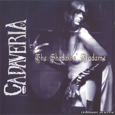 скачать Cadaveria - The Shadows' Madame (2002) бесплатно