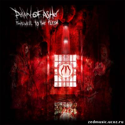 скачать Dawn Of Ashes - Farewell To The Flesh (EP) (2012) бесплатно