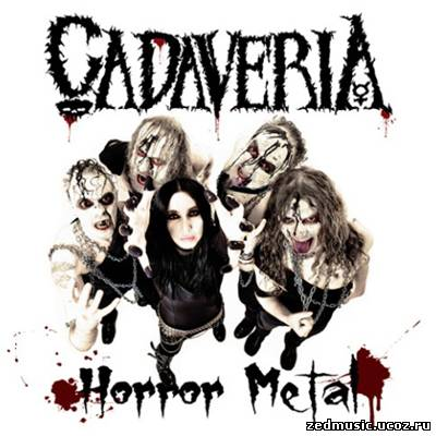 скачать Cadaveria - Horror Metal (2012) бесплатно