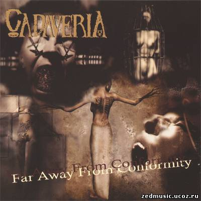 скачать Cadaveria - Far Away From Conformity (2004) бесплатно