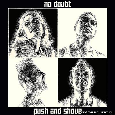 скачать No Doubt - Push And Shove (2012) бесплатно