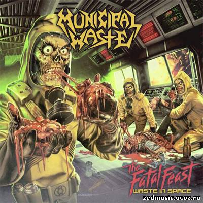 скачать Municipal Waste - The Fatal Feast (2012) бесплатно