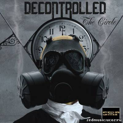 скачать Decontrolled - The Circle (2012) бесплатно