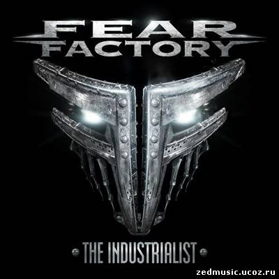 скачать Fear Factory - The Industrialist (2012) бесплатно