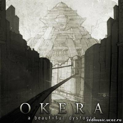 скачать Okera - A Beautiful Dystopia (2012) бесплатно