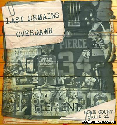 скачать Overdawn & Last Remains - Home Court (split CD) (2012) бесплатно