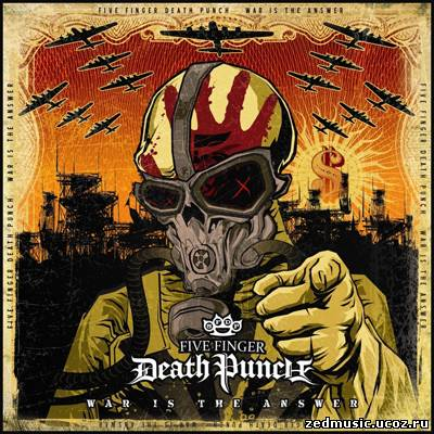скачать Five Finger Death Punch - War Is The Answer (Deluxe Edition) (2009) бесплатно