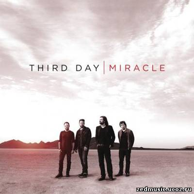 скачать Third Day - Miracle (2012) бесплатно