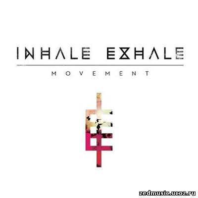 скачать Inhale Exhale - Movement (2012) бесплатно