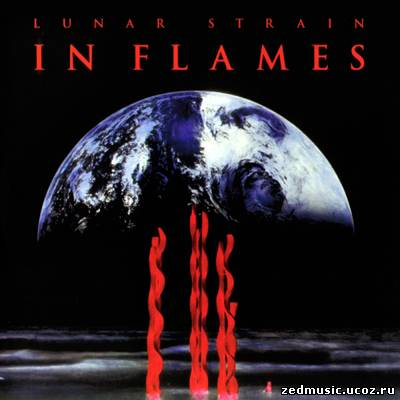 скачать In Flames - Lunar Strain (Reissue) (Rerelease 2005) (1994) бесплатно