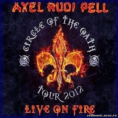скачать Axel Rudi Pell - Live On Fire [2CD] (2013) бесплатно