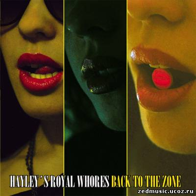 скачать Hayley's Royal Whores - Back To The Zone (2013) бесплатно