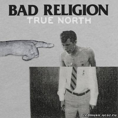 скачать Bad Religion - True North (2013) бесплатно