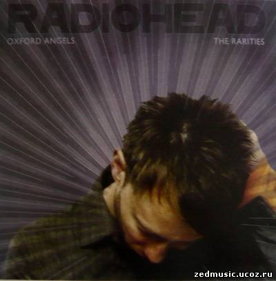 скачать Radiohead - Oxford Angels, The Rarities (2013) бесплатно